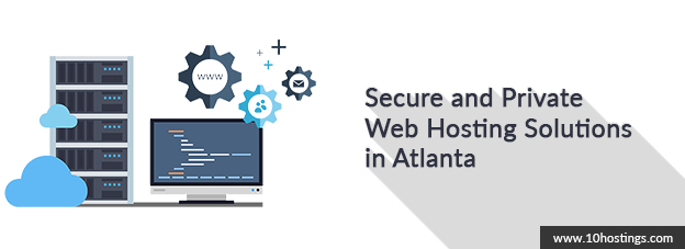 Secure and Private Web Hosting Solutions in Atlanta