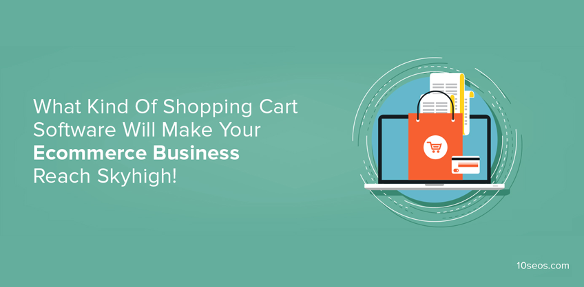 What Can Kind Of Shopping Cart Software Will Make Your Ecommerce Business Reach Skyhigh!