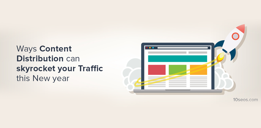 How Content Distribution Can Skyrocket Your Traffic This New Year?