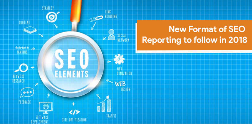 New Format of SEO Reporting to follow in 2018