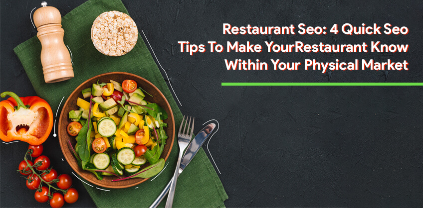 Restaurant Seo: 4 Quick Seo Tips To Make Your Restaurant Know Within Your Physical Market