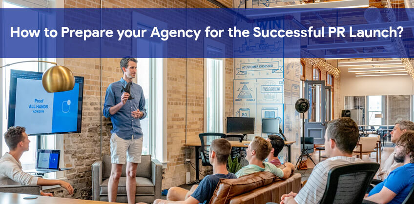 How to Prepare your Agency for the Successful PR Launch?