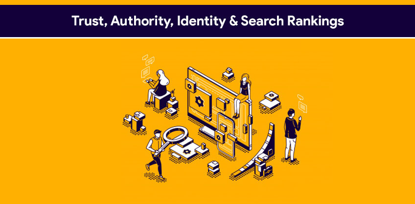 Trust, Authority, Identity & Search Rankings