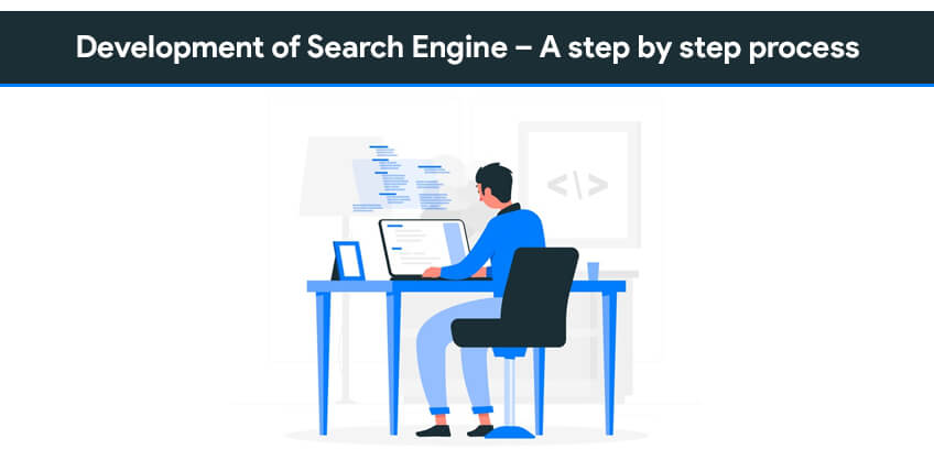 Development of search engine – A step by step process