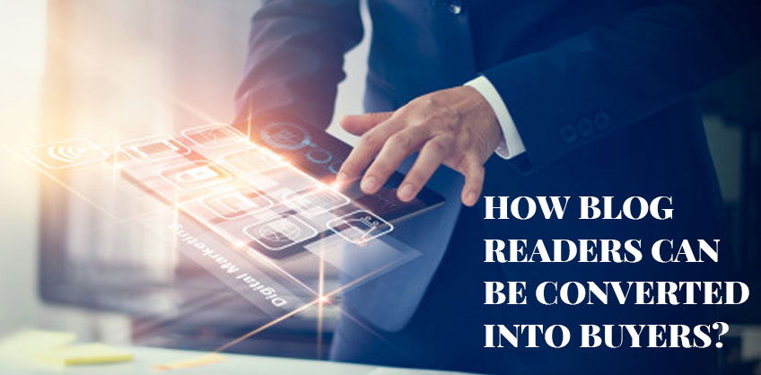 How Blog Readers Can Be Converted Into Buyers?