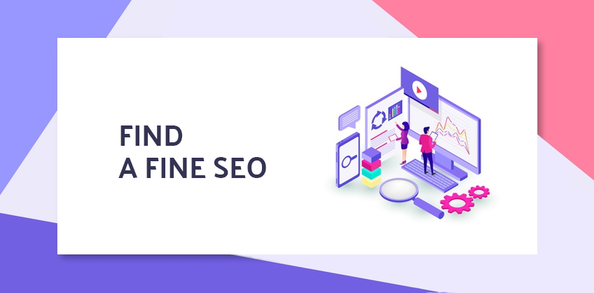 How to find a fine SEO?