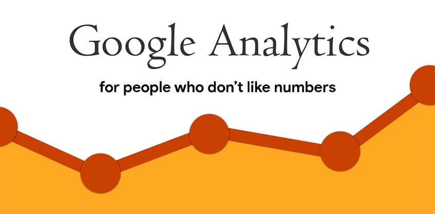 Google Analytics for people who don't like numbers