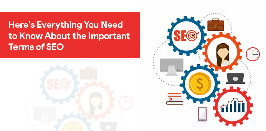 Here's Everything You Need to Know About the Important Terms of SEO