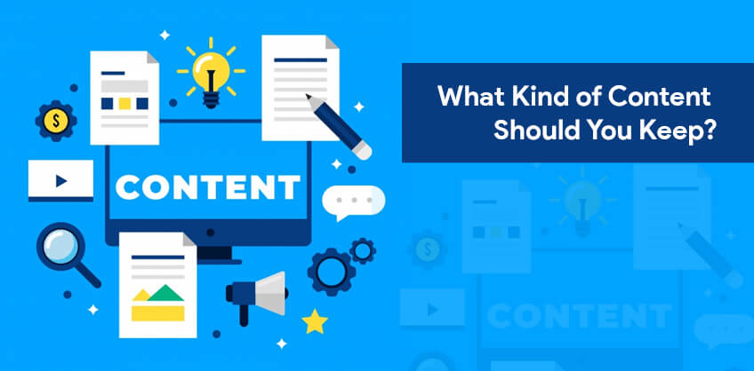 What Kind of Content Should You Keep?