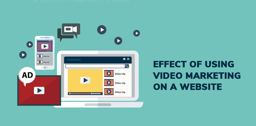 EFFECT OF USING  VIDEO MARKETING ON A WEBSITE