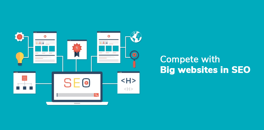How to compete with big websites in SEO?