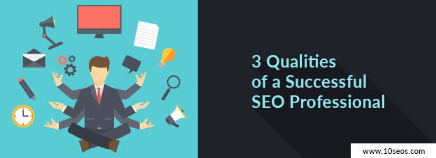 3 Qualities of a Successful SEO Professional