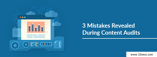 3 Mistakes Revealed During Content Audits