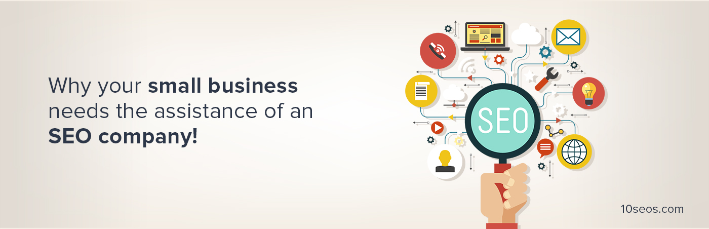 Why your small business needs the assistance of an SEO company!