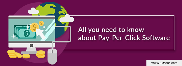 All you need to know about Pay-Per-Click Software