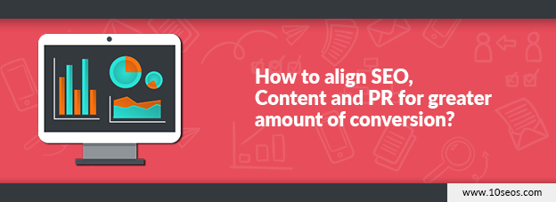 How to align SEO, Content and PR for greater amount of conversion?