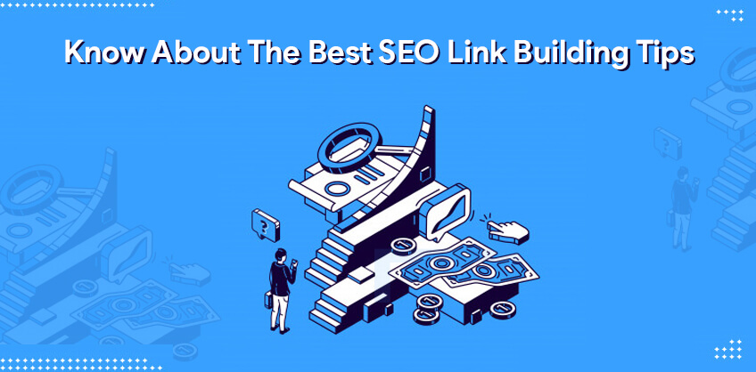 Know About The Best SEO Link Building Tips