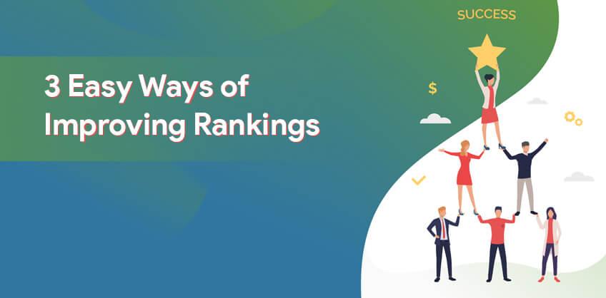 3 Easy Ways of Improving Rankings