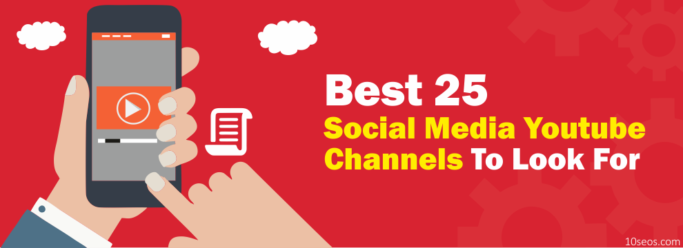 BEST 25 SOCIAL MEDIA YOUTUBE CHANNELS TO LOOK FOR