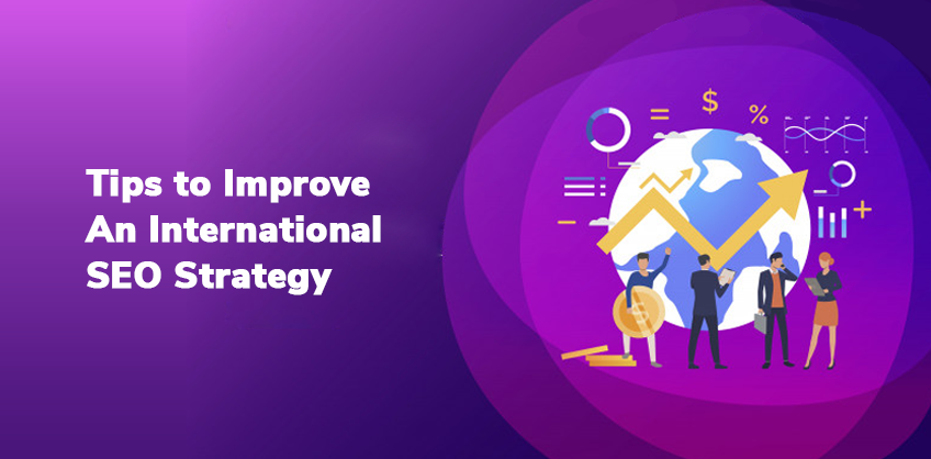5 TIPS TO IMPROVE AN INTERNATIONAL SEO STRATEGY