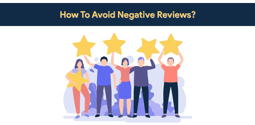 How To Avoid Negative Reviews?