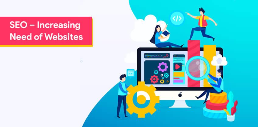 SEO – Increasing Need of Websites