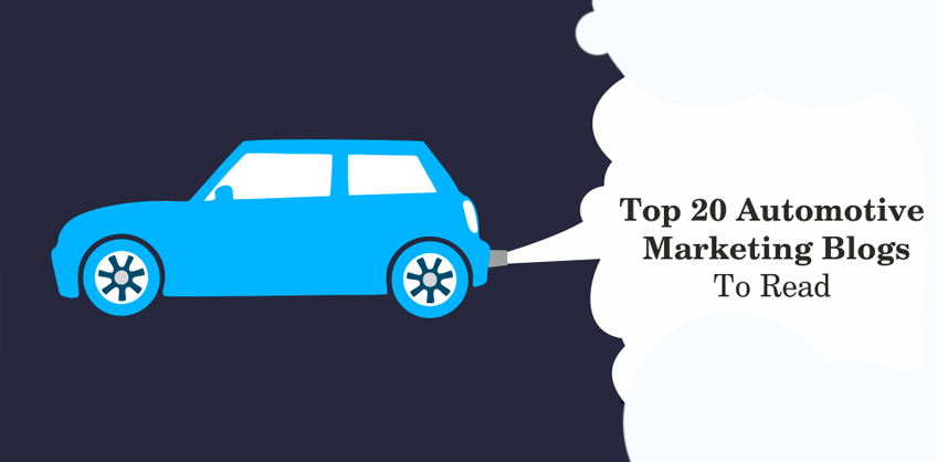 TOP 20 AUTOMOTIVE MARKETING BLOGS TO READ