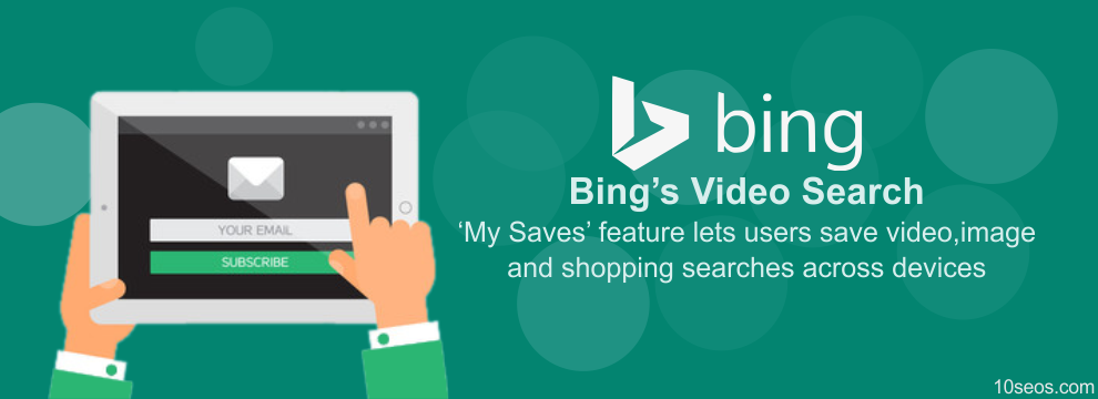 Bing's Video Search: 'My Saves' feature lets users save video, image and shopping searches across devices