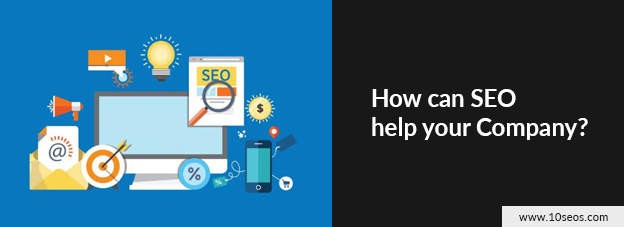 How can SEO help your Company?