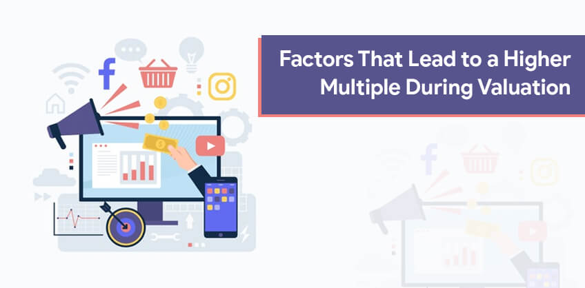 Factors That Lead to a Higher Multiple During Valuation