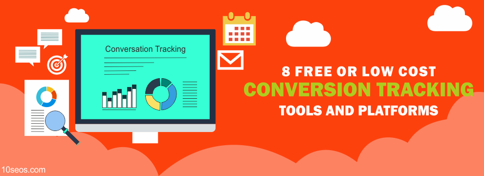8 FREE OR LOW COST CONVERSION TRACKING TOOLS AND PLATFORMS