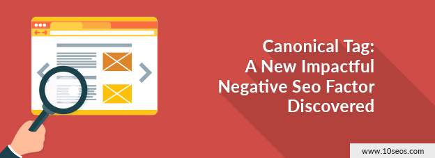 Canonical Tag: A New Impactful Negative Seo Factor Discovered.