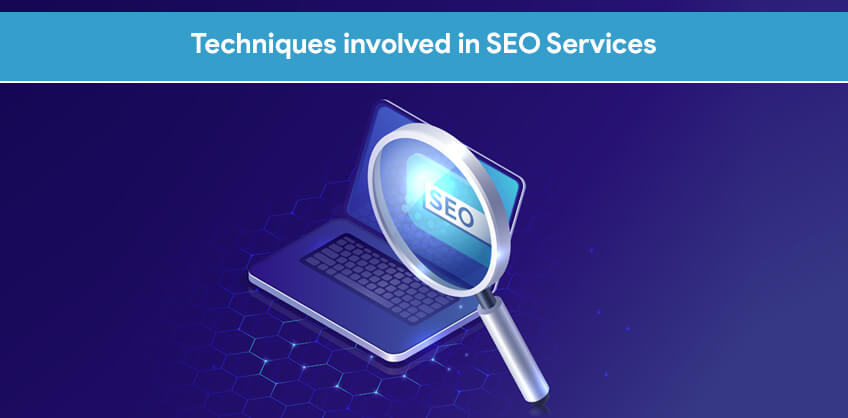 Techniques involved in SEO Services
