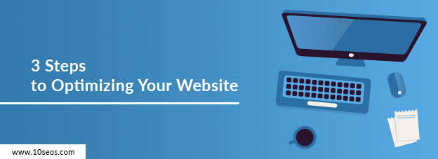 3 Steps to Optimizing Your Website