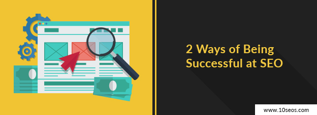 2 Ways of Being Successful at SEO