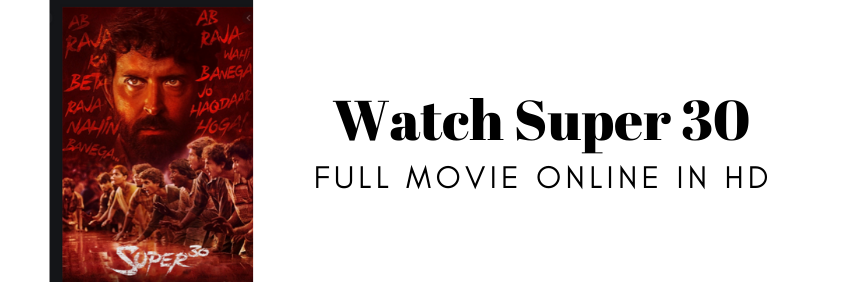 Watch Super 30  full movie online in HD.