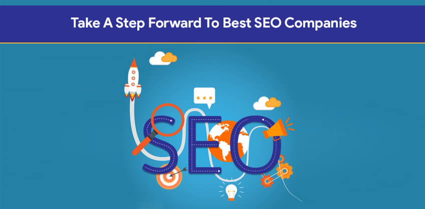 Take A Step Forward To Best SEO Companies