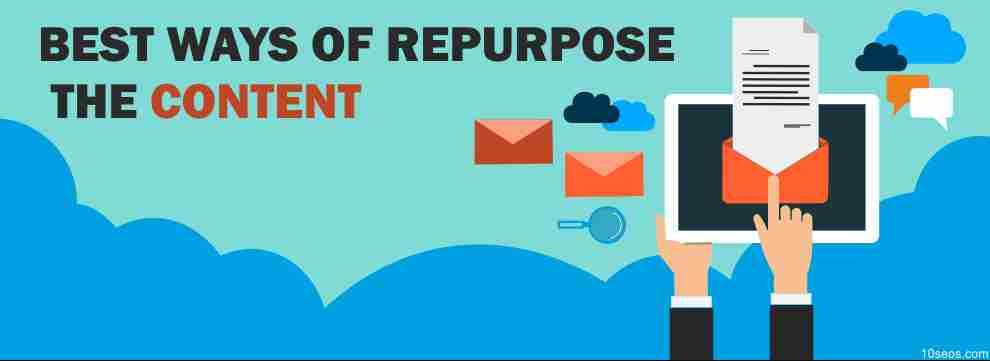 BEST WAYS OF REPURPOSE THE CONTENT