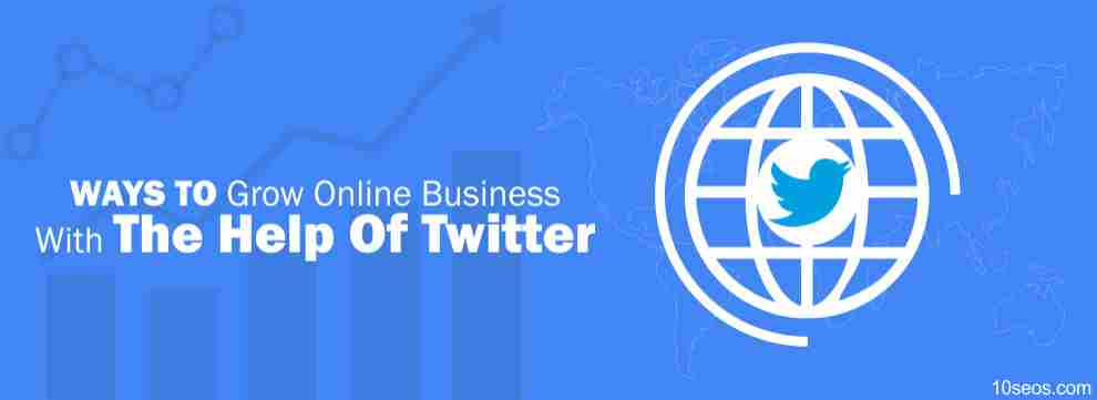WAYS TO GROW ONLINE BUSINESS WITH THE HELP OF TWITTER