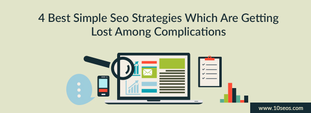 4 Best Simple Seo Strategies Which Are Getting Lost Among Complications