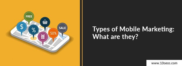 Types of Mobile Marketing: What are they?