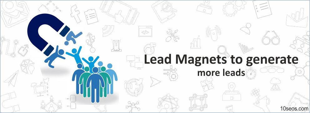 Use these Lead Magnets to generate more leads