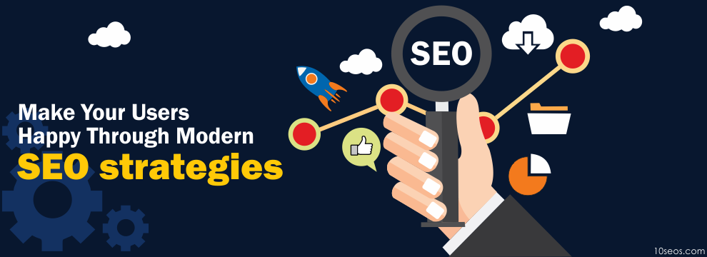 How To Make Your Users Happy Through Modern SEO strategies?