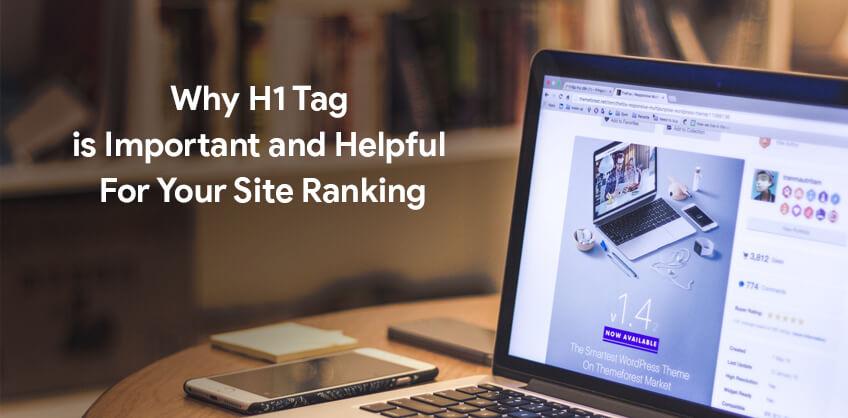为什么H1标签对您的网站排名很重要并且很有帮助?