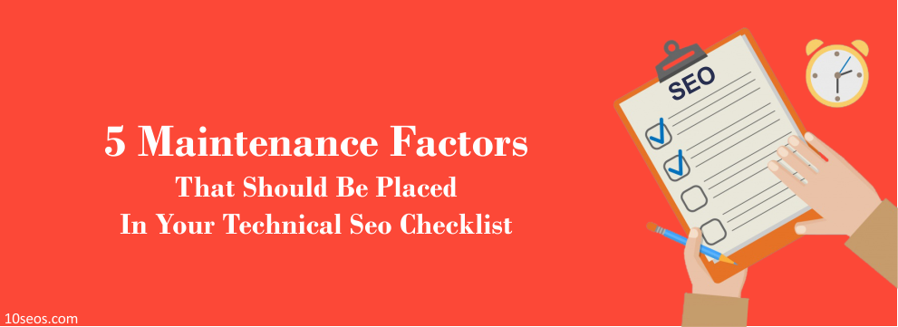 5 MAINTENANCE TIPS FOR TECHNICAL SEO CHECKLIST