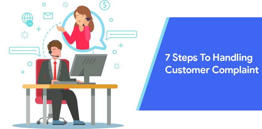 7 Steps to handling customer complaint