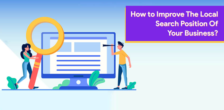 How to Improve The Local Search Position Of Your Business?
