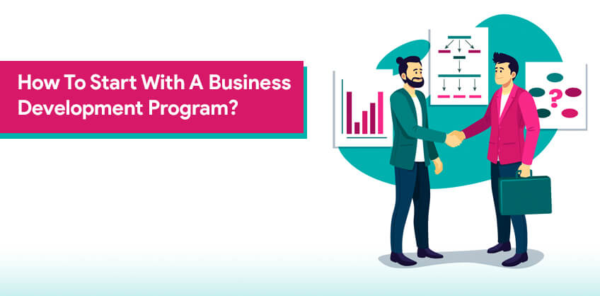 How To Start With A Business Development Program?
