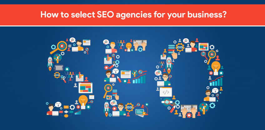 How to select SEO agencies for your business