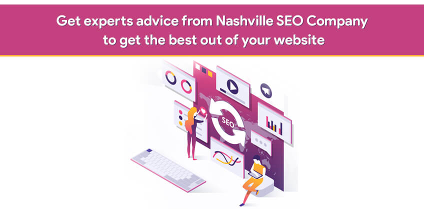 Get experts advice from Nashville SEO Company to get the best out of your website